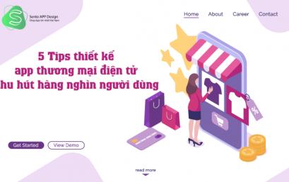5 Tips thiết kế app thương mại điện tử thu hút hàng nghìn người tiêu dùng